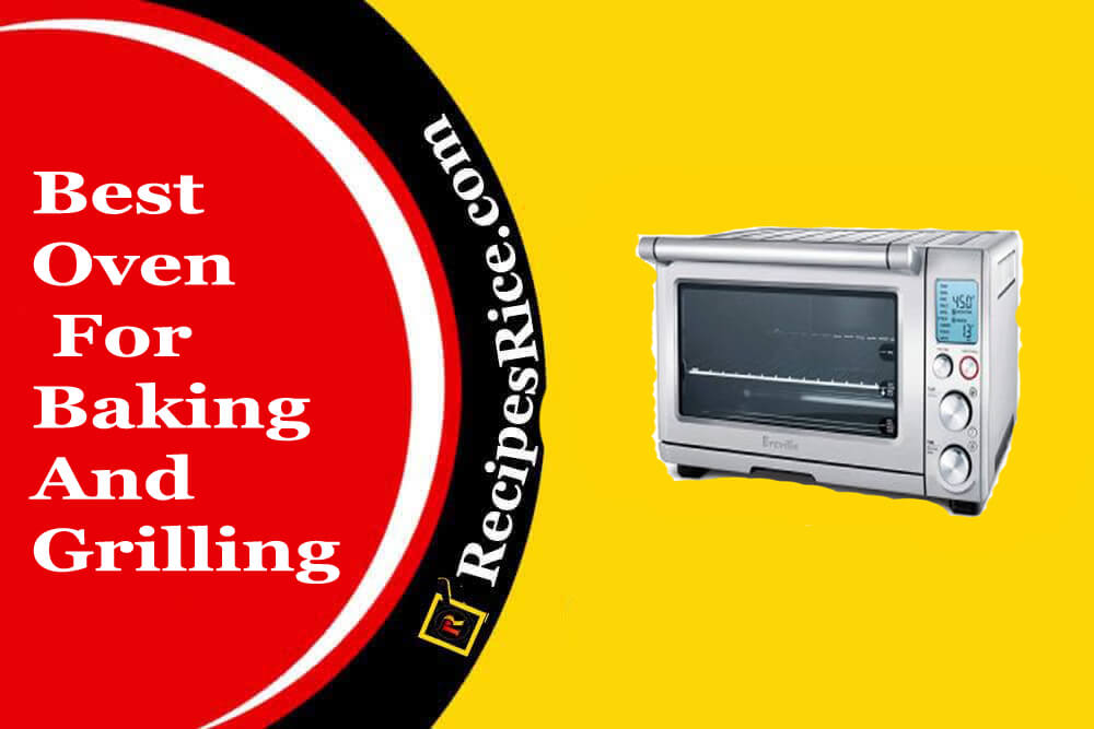 best oven for baking and grilling