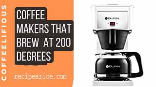 drip coffee makers that brew at 200 degrees